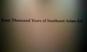 Entrance to Four Thousand Years of Southeast Asian Art